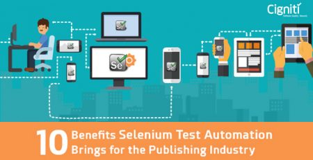 10 Benefits Selenium Test Automation Brings for the Publishing Industry