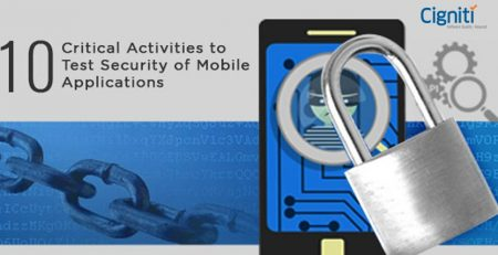 10 Critical Activities to Test Security of Mobile Applications