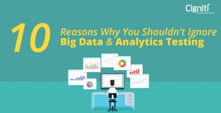 10 Reasons Why You Shouldn't Ignore Big Data & Analytics Testing