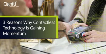 3 Reasons Why Contactless Technology is Gaining Momentum