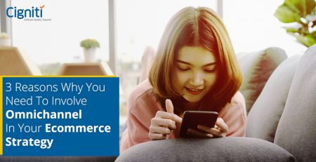 3 Reasons Why You Need to Involve Omnichannel in Your Ecommerce Strategy