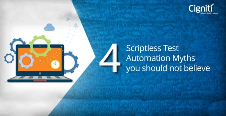 4 Script-less Test Automation Myths you should not believe