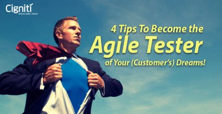 4 Tips To Become the Agile Tester of Your (Customer's) Dreams!