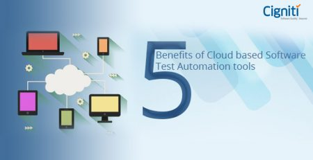 5 Benefits of Cloud-based Software Test Automation Tools