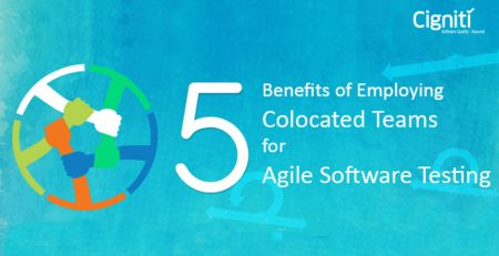 5 Benefits of Employing Colocated Teams for Agile Software Testing