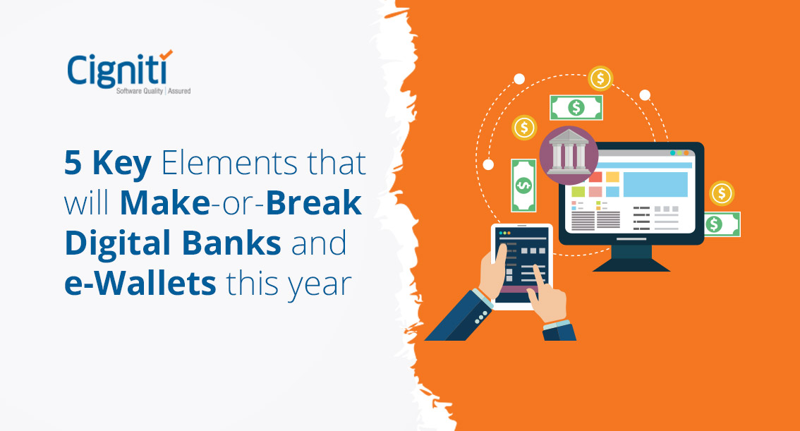 5 Key Elements That Will Make-Or-Break Digital Banks and E Wallets This Year