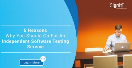5 Reasons Why You Should Go For An Independent Software Testing Service