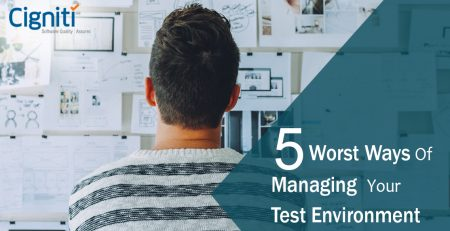 5 Worst Ways of Managing Your Test Environment