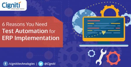 6 Reasons You Need Test Automation for ERP Implementation