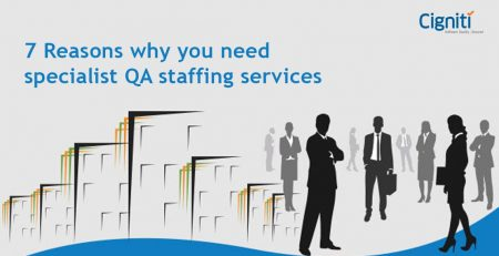 7 Reasons why you need specialist QA staffing services
