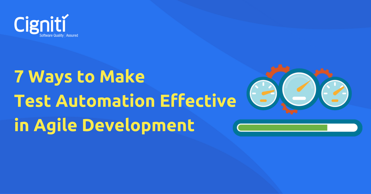7 Ways to Make Test Automation Effective in Agile Development