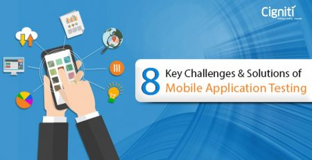 8 Key Challenges & Solutions of Mobile Application Testing