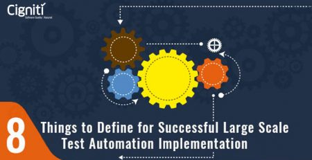 8 Things to Define for Successful Large Scale Test Automation Implementation
