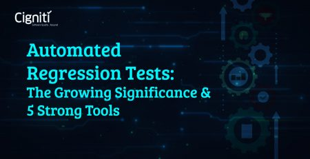 Automated Regression Tests: The Growing Significance & 5 Strong Tools