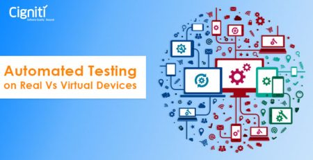 Automated Testing on Real Vs Virtual Devices