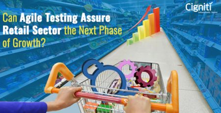 Can Agile Testing Assure Retail Sector the Next Phase of Growth?