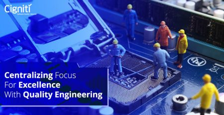 Centralizing Focus for Excellence with Quality Engineering