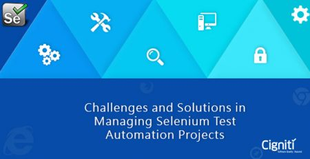 Challenges and Solutions in Managing Selenium Test Automation Projects