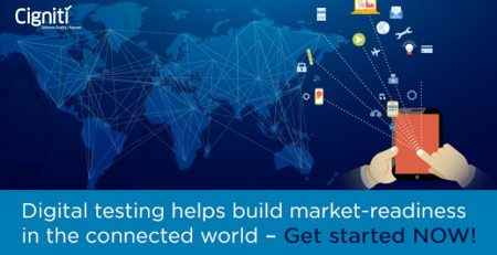 Digital Testing Helps Build Market-Readiness in the Connected World – Get Started NOW!