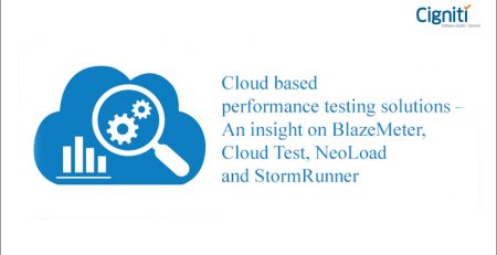 Evaluating Cloud based performance testing solutions – BlazeMeter, Cloud Test, NeoLoad & StormRunner