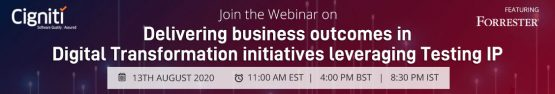 Cigniti - Forrester webinar - Digital Transformation