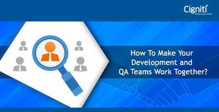 How To Make Your Development and QA Teams Work Together?