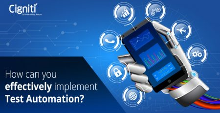 • Application of #TestAutomation in the current #digital scenario. How effectively it can be implemented?