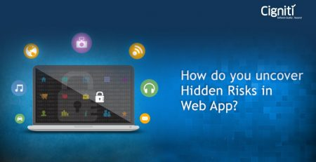 How do you uncover Hidden Risks in Web App?