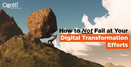 How to Not Fail at Your Digital Transformation Efforts