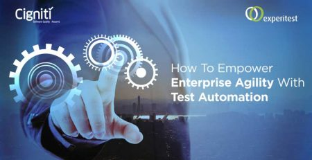 How to Empower Enterprise Agility with Test Automation