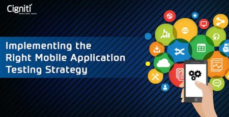 Implementing the Right Mobile Application Testing Strategy