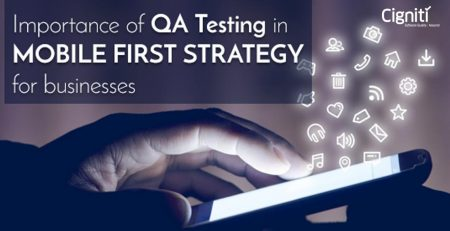 Importance of QA & Testing in Mobile-First Business Strategy