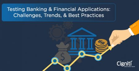 Testing Banking & Financial Applications: Challenges, Trends, & Best Practices