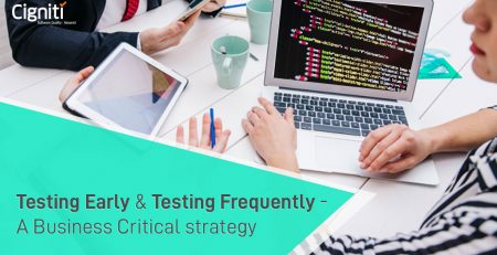 Testing Early and Testing Frequently - A Business Critical strategy