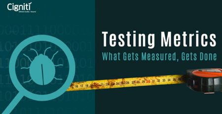Testing Metrics – What Gets Measured, Gets Done!