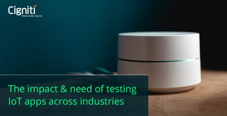The impact and need of testing IoT apps across industries