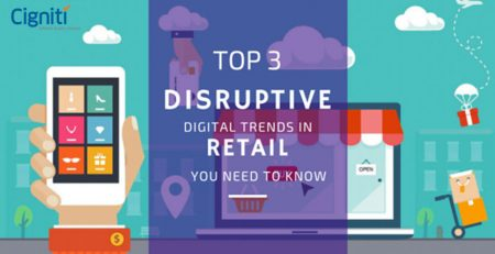 Top 3 Disruptive Digital Trends in Retail You Need to Know