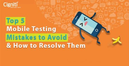 Top 5 Mobile Testing Issues to Avoid and How to Resolve Them