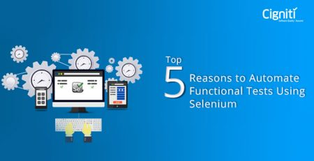 Top 5 Reasons to Automate Functional Tests Using Selenium
