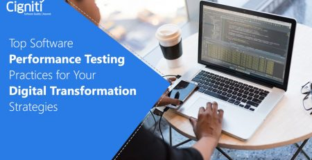 Top Software Performance Testing practices for your Digital Transformation strategies