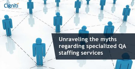 Unraveling the myths regarding specialized QA staffing services