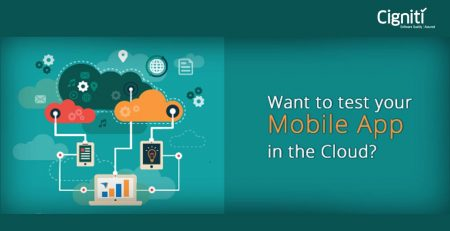 Want to test your Mobile App in the Cloud?
