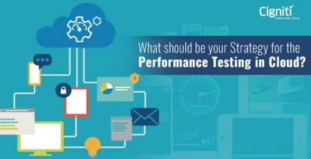 What should be your Strategy for the Performance Testing in Cloud?